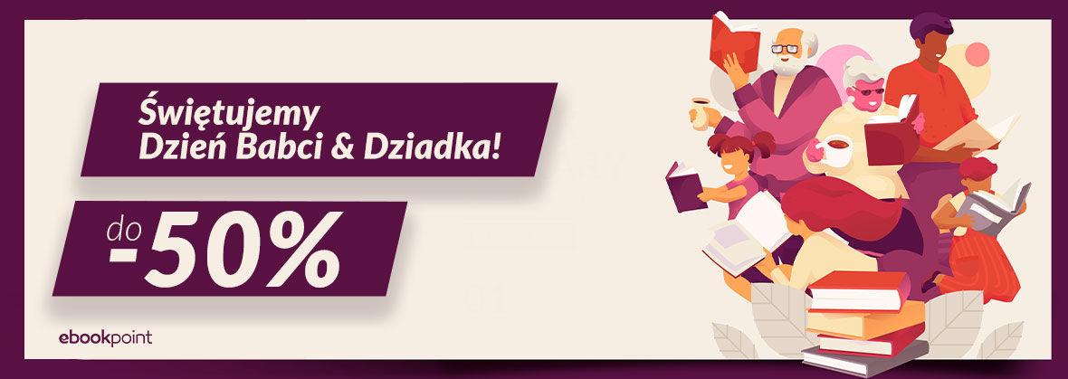 Promocja na ebooki Świętujemy Dzień Babci i Dziadka! / do-50%